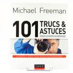 101 trucs et astuces en photo numérique par Michael Freeman