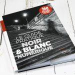 Noir et blanc et photographie numérique, le guide pratique vu par un expert