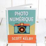 Scott Kelby. Tout ce que vous avez toujours voulu savoir sur la photo numérique sans jamais oser le demander.