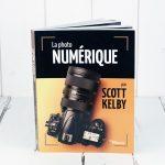 La photo numérique par Scott Kelby. Les points clés pour tout piger.